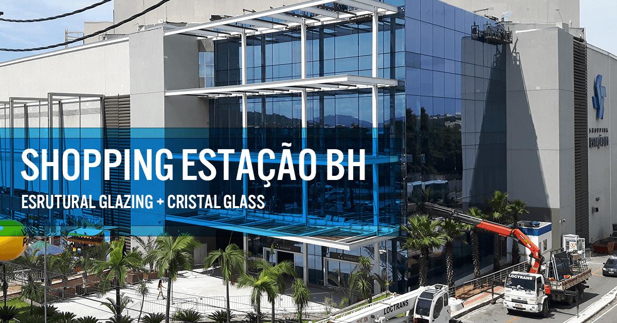 Obra Shopping Estação BH da Estrutural Glazing